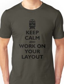 Keep Calm and Work on Your Layout - Model Trains - Black Unisex T-Shirt