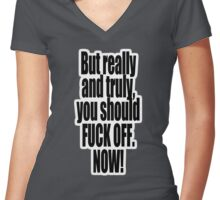F*** OFF. NOW! Women's Fitted V-Neck T-Shirt