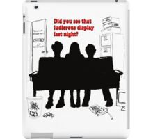 "Did you see that ludicrous display last night?""  iPad Case/Skin"