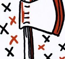 rose buddies - the axe man fan sticker Sticker