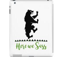 Lyanna Mormont - House Mormont - Here We Sass shirt iPad Case/Skin