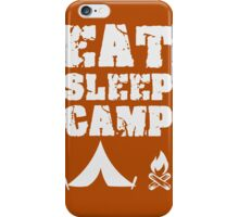 EAT SLEEP CAMP iPhone Case/Skin