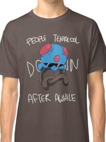 People Tentacool Down After Awhile Classic T-Shirt