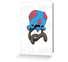 People Tentacool Down After Awhile Greeting Card