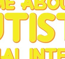 Autistic Special Interest - Yellow Sticker