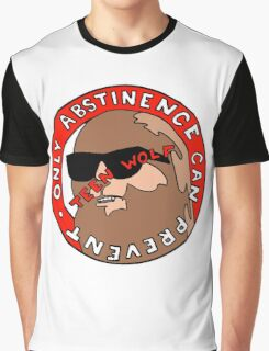 Only abstinence can prevent teen wolf Graphic T-Shirt