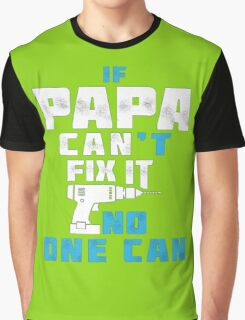 PAPA CAN FIX IT - FATHER DAY Graphic T-Shirt
