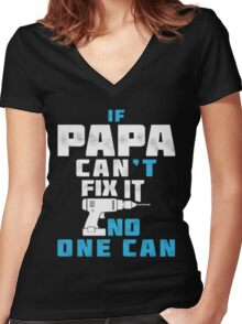PAPA CAN FIX IT - FATHER DAY Women's Fitted V-Neck T-Shirt