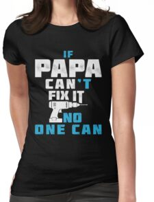 PAPA CAN FIX IT - FATHER DAY Womens Fitted T-Shirt