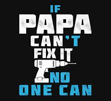 PAPA CAN FIX IT - FATHER DAY Unisex T-Shirt