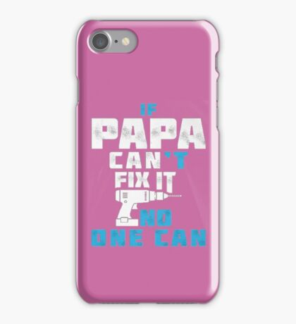 PAPA CAN FIX IT - FATHER DAY iPhone Case/Skin