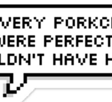 If Every Porkchop Were Perfect... Sticker