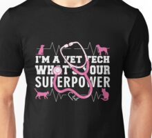 I'm a Vet tech what's your Superpower Unisex T-Shirt