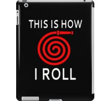 This Is How I Roll (Firefighter) iPad Case/Skin
