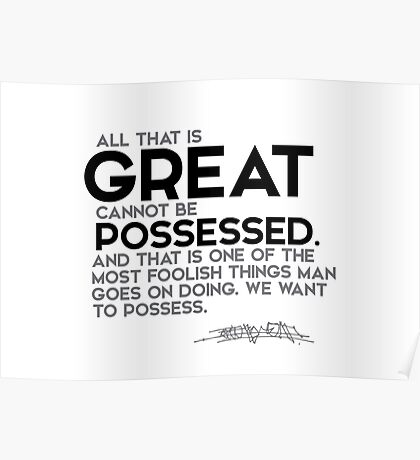 all that is great cannot be possessed - osho Poster