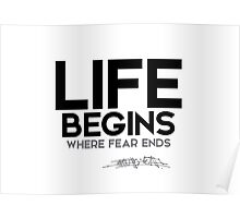 life begins where fear ends - osho Poster