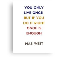 Once is Enough Canvas Print