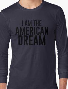 I Am The American Dream Long Sleeve T-Shirt