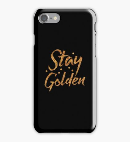 STAY GOLDEN in gold foil (image) iPhone Case/Skin