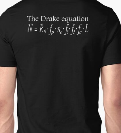 The Drake equation, UFO, SETI, Alien, search for extraterrestrial life, Contact, Is there anyone there? White Type Unisex T-Shirt