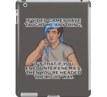If Video Games Have Taught Me Anything iPad Case/Skin