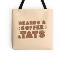 BEARDS AND COFFEE AND TATS Tote Bag