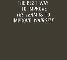 The Best way to improve the team is to improve yourself Classic T-Shirt