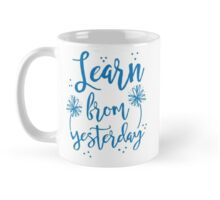Learn from Yesterday in blue brush script Mug