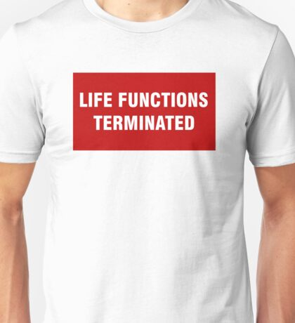 2001 SPACE ODYSSEY - HAL 9000 - LIFE FUNCTIONS TERMINATED Unisex T-Shirt