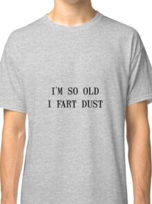 Fart Dust Classic T-Shirt