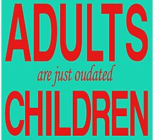 Dr. Seuss - Adults Are Just Oudated Children Photographic Print