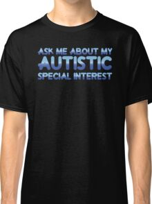 Autistic Special Interest - Blue Classic T-Shirt