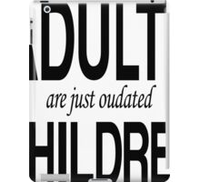 Dr. Seuss - Adults Are Just Oudated Children iPad Case/Skin