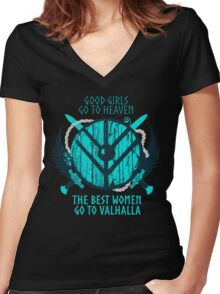 good girls go to heaven.... THE BEST WOMEN GO TO VALHALLA #3 Women's Fitted V-Neck T-Shirt