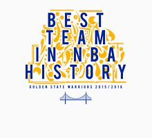 BEST TEAM IN HISTORY Unisex T-Shirt