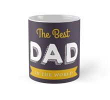 The Best Dad In The World - Fathers Day Mug