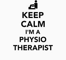 Keep calm I'm a physiotherapist Unisex T-Shirt