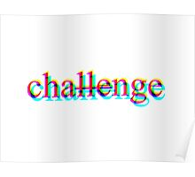 Challenge the change.  Poster
