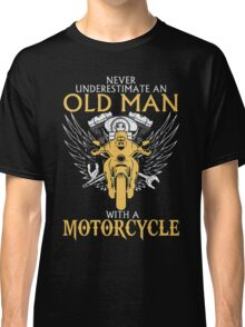 Never Underestimate an old Man with Motorcycle Classic T-Shirt