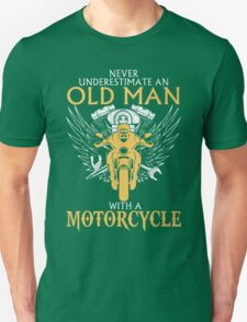 Never Underestimate an old Man with Motorcycle Unisex T-Shirt