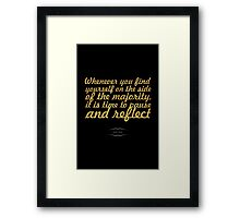 "Whenever you find yourself... ""Mark Twain"" Inspirational Quote Framed Print"