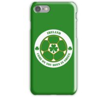 Come On You Boys In Green! iPhone Case/Skin
