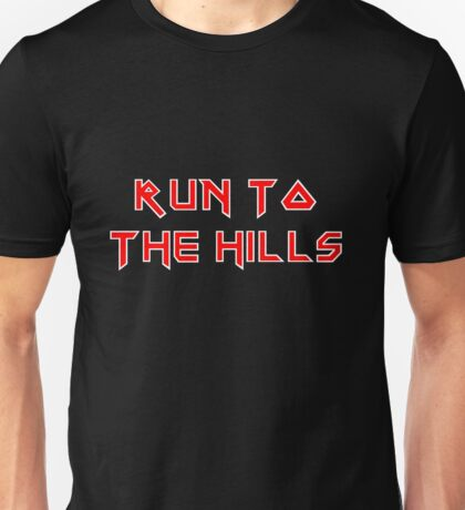 Run To The Hills - Iron Maiden Style Unisex T-Shirt
