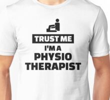 Trust me I'm a physiotherapist Unisex T-Shirt