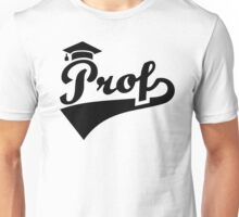 Prof Unisex T-Shirt