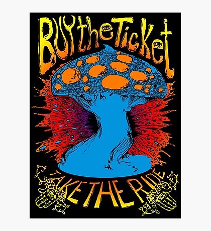 """""""Buy the ticket take the ride"""" Hunter S. Thompson quote original drawing Photographic Print"""