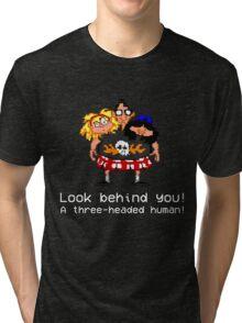 Look behind you! A three - headed human! Tri-blend T-Shirt
