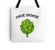Okie Dokie Artichokey  Tote Bag
