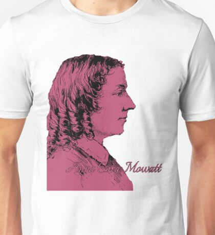 Anna Cora Mowatt, French/American Actress, Author & Playwright 1819-1870 Unisex T-Shirt