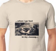 Go fast in my Jaaag... Unisex T-Shirt